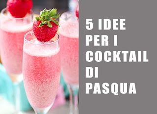 5 Cocktail di Pasqua Perfetti Per Ricevere Gli Ospiti A Casa Tua