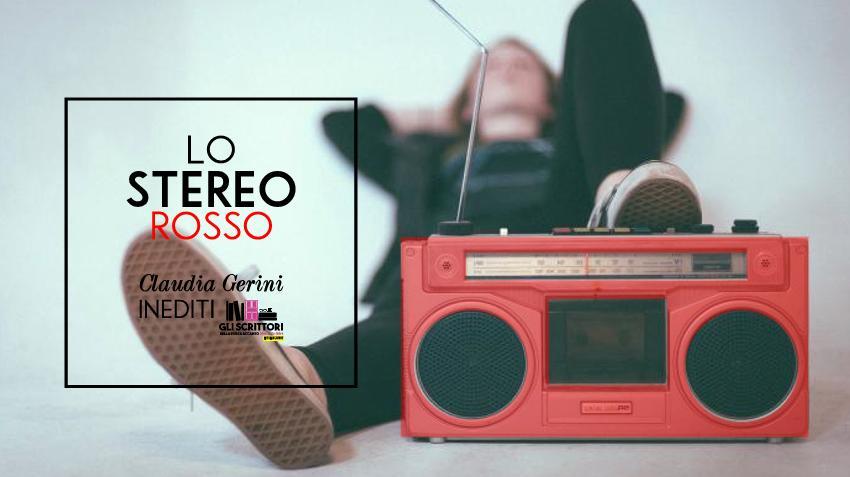 Lo stereo rosso, un racconto di Claudia Gerini