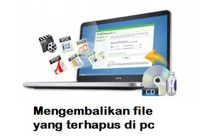 Mengembalikan file yang terhapus di pc