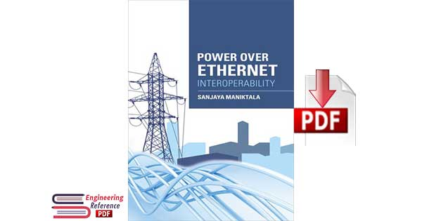 Power over Ethernet Interoperability by Sanjaya Maniktala