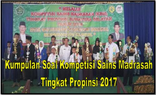 Kumpulan Soal Kompetisi Sains Madrasah Tingkat Propinsi 2017