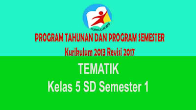 Program Semester dan Tahunan Tematik Kelas 5 SD Semester 1 Kurikulum 2013 Rev 2017