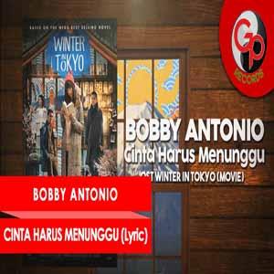 Download MP3 BOBBY ANTONIO - Cinta Harus Menunggu