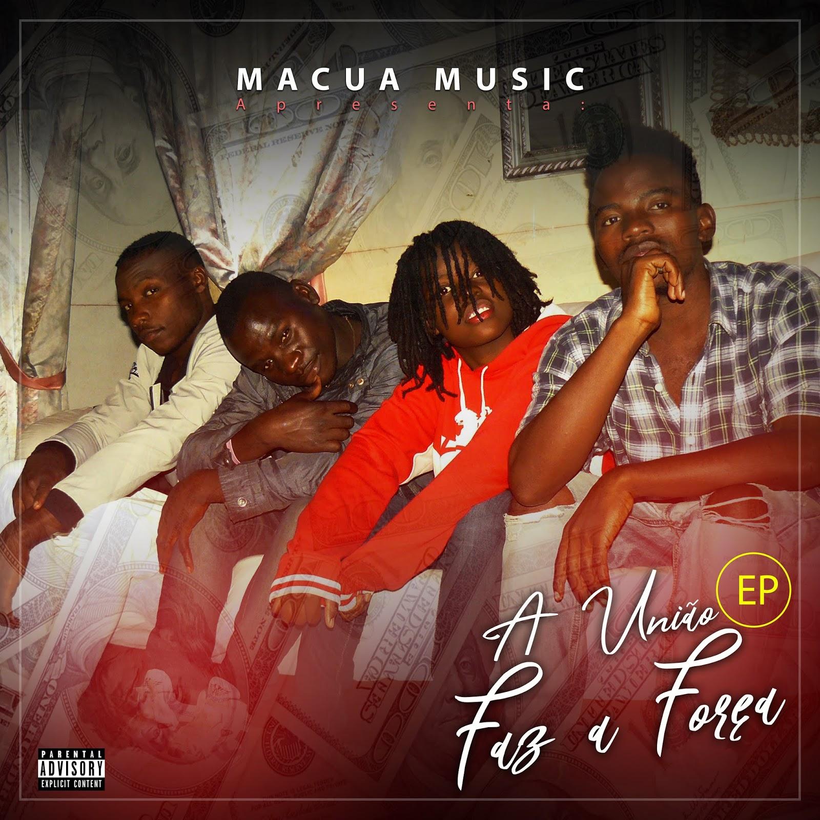 Macua Music - União faz a força - EP - (2o18) - Download