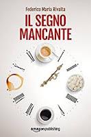 Il segno mancante (Riccardo Ranieri's series Vol. 3)  di Federico Maria Rivalta