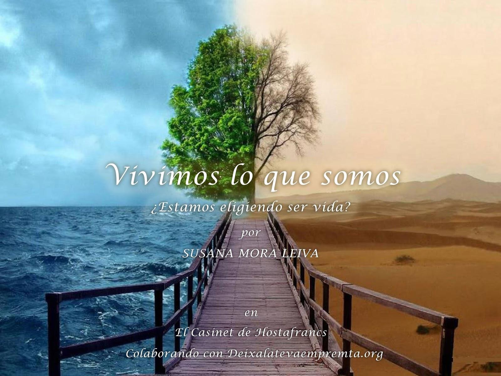 VIVIMOS LO QUE SOMOS, Conferencia por  Susana Mora