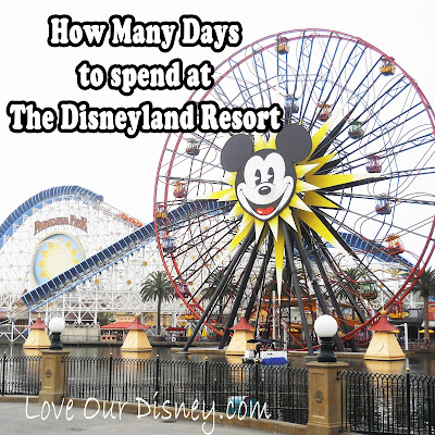 How many days should you spend in Disneyland? We have the answer based on your group size and interest. LoveOurDisney.com
