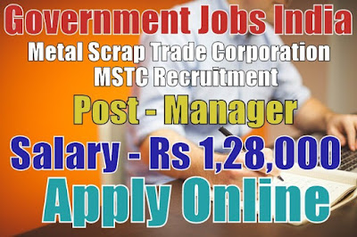 Metal Scrap Trade Corporation Limited MSTC Recruitment 2017
