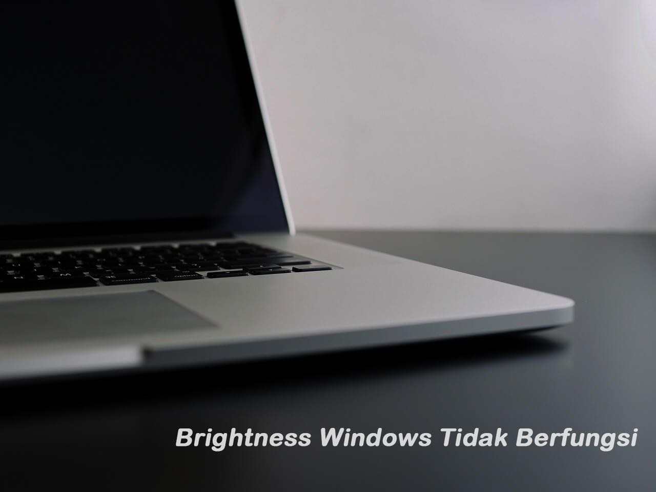 Brightness Windows Tidak Bisa Diatur Di Komputer Dan Laptop
