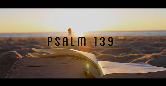 Psalm 139: A Journey to Self-Worth