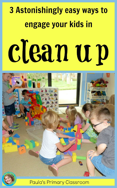3 astonishinly easy ways to engage your kids in clean up, from Paula's Primary Classroom