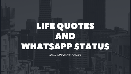 Life Quotes And Status Million Dollar Stories