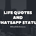 Life Quotes and Status
