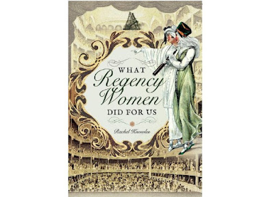Front cover of What Regency Women Did For Us by Rachel Knowles