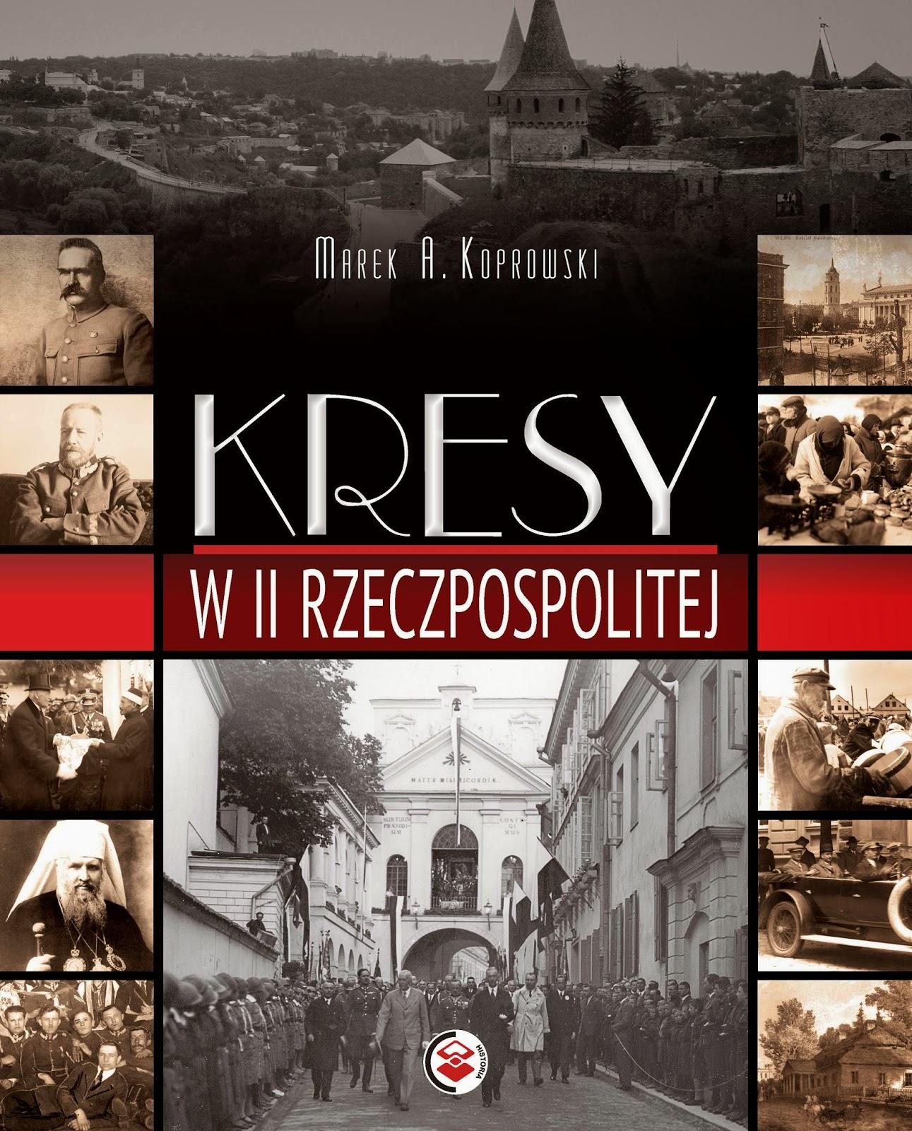 Kresy w II Rzeczpospolitej - Marek A. Koprowski