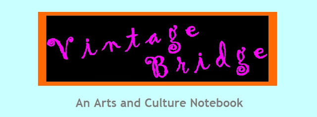 Vintage Bridge an arts and culture notebook by Bridget Eileen