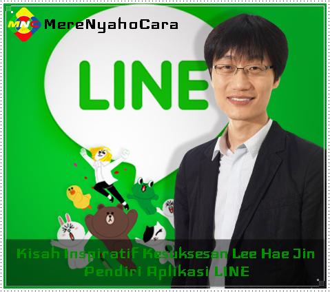 Kisah Inspiratif Kesuksesan Lee Hae Jin - Pendiri Aplikasi LINE