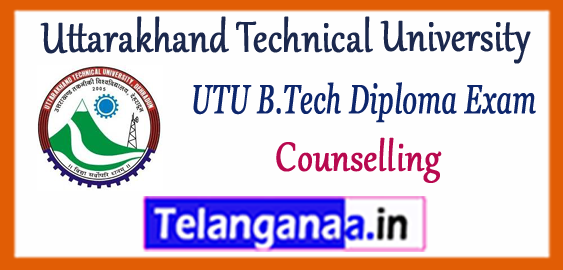 Uttarakhand Technical University B.Tech Diploma Counselling 2017-18