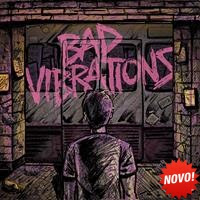 [2016] - Bad Vibrations [Deluxe Edition]