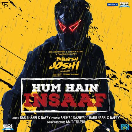 Hum Hain Insaaf - Bhavesh Joshi Superhero (2018)