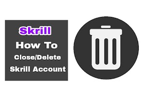 How To Delete Skrill Account In Hindi