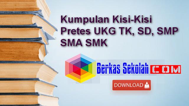 Kumpulan Kisi-Kisi Pretes UKG TK, SD, SMP SMA SMK