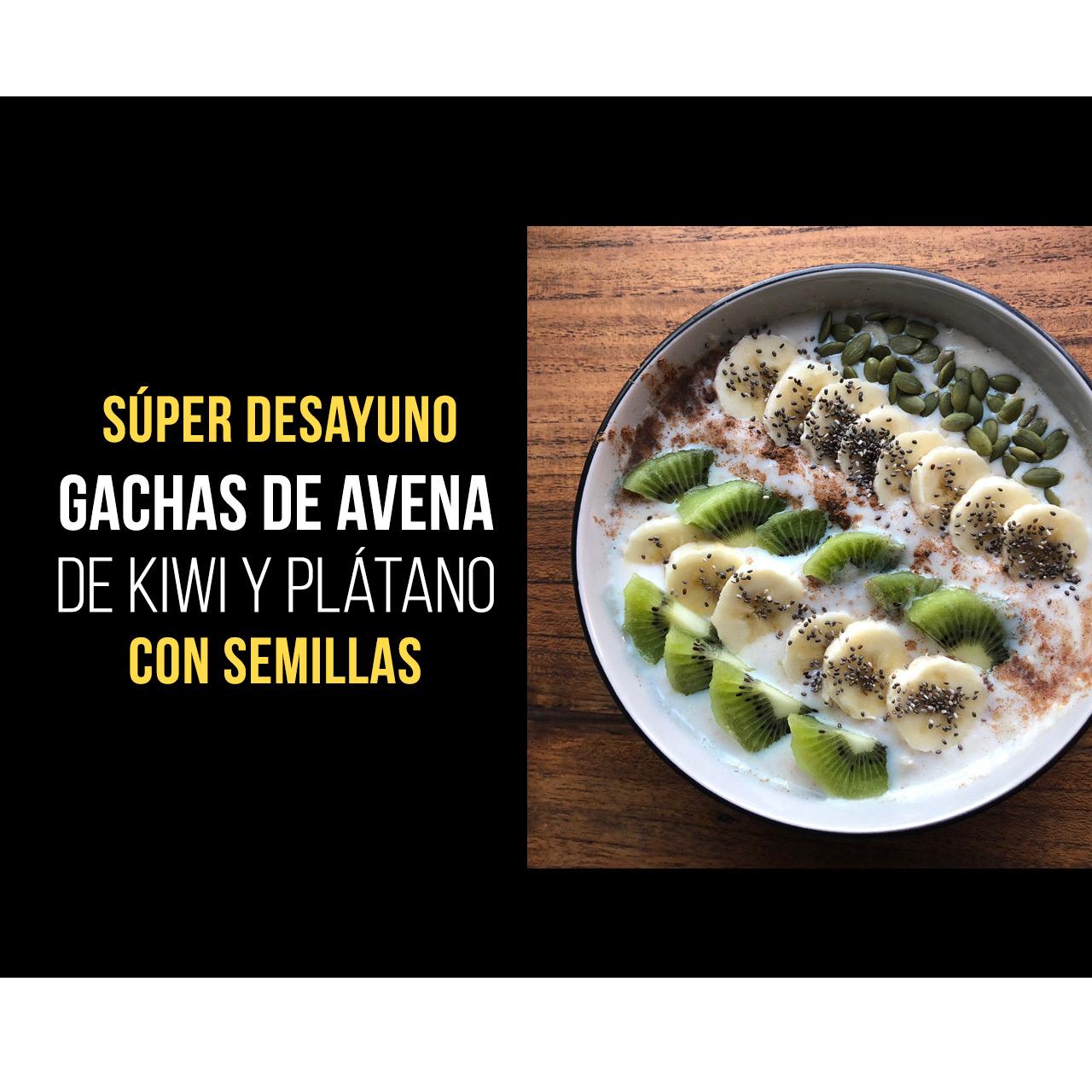 Gachas de Avena con Kiwi, Plátano y Semillas