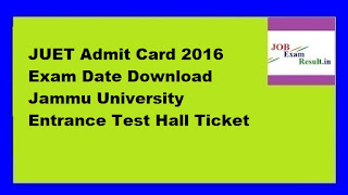 JUET Admit Card 2016 Exam Date Download Jammu University Entrance Test Hall Ticket