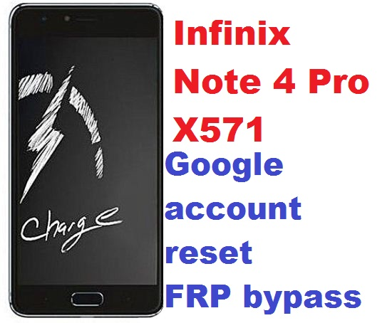 Infinix Note 4 Pro X571 google account reset and FRP bypass.
