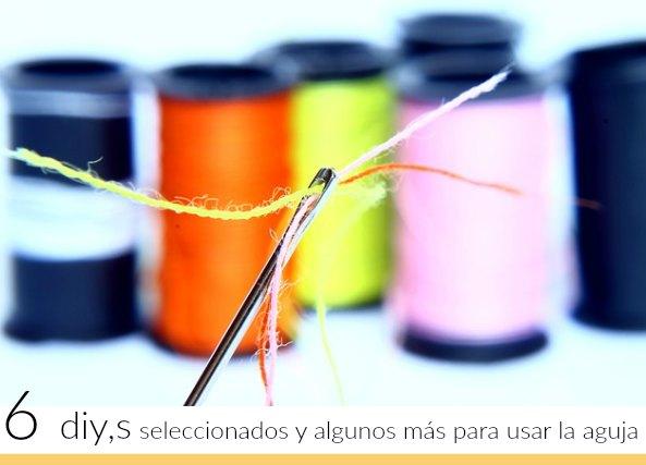 6 diys seleccionados para usar la aguja