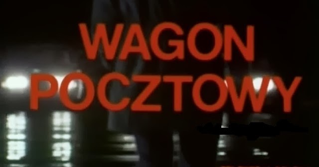 Kino Z Dawnych Lat 07 Zg U0142o U015b Si U0119 Odcinek 11 Wagon Pocztowy