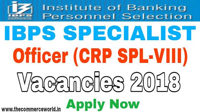 IBPS Specialist officer Recruitment 2018, ibps so exam, ibps , ibps exam, ibps vacancy