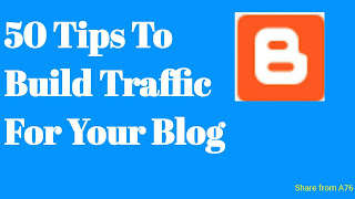 50 Tips To Build Traffic For Your Blog