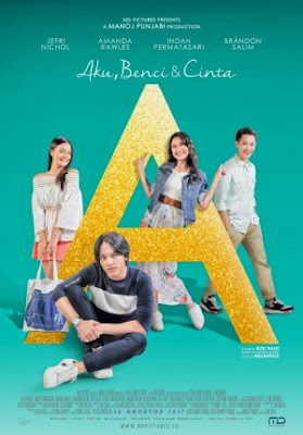 "Sinopsis Film  ""A"" AKU, BENCI DAN CINTA (2017)"