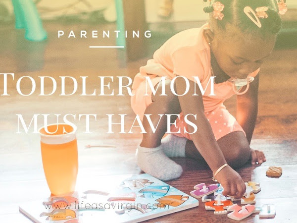 Toddler Mom Must Haves: Our Favorites
