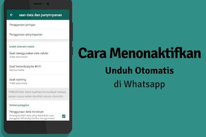 Hemat Kuotamu Dengan Mematikan Download Otomatis Di Whatsapp