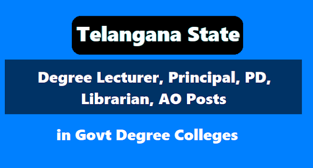 ts degree lecturer, principal, pd, librarian, ao posts in govt degree colleges 2018,ts govt degree lecturers recruitment, degree principals recruitment, govt degree colleges pds, librarians, aos recruitment