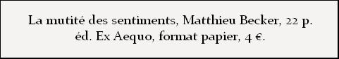 http://editions-exaequo.fr/La-mutite-des-sentiments