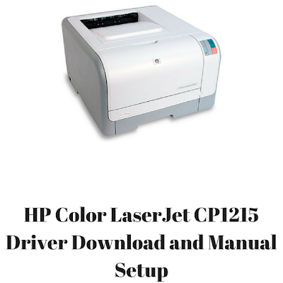 HP Color LaserJet CP1215 Driver Download and Manual Setup