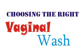 choosing the right vaginal wash