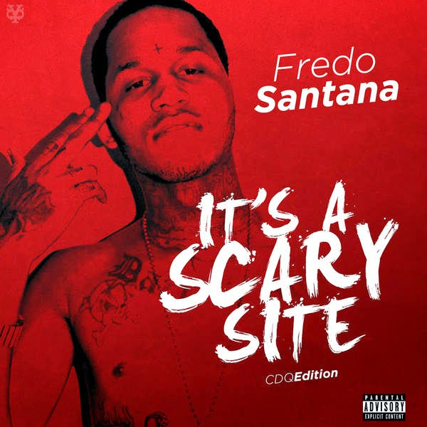 Fredo Santana - It's a Scary Site (Cdq) - EP Cover