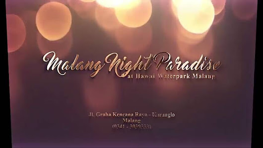 Malang Night Paradise, Segera Manjakan Malam dengan Glowing in The Dark         ~          Catatan Bunda