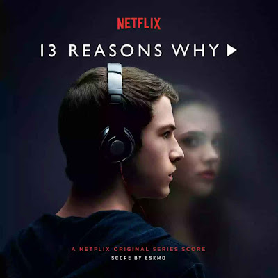 13 Reasons Why Original Score by ESKMO