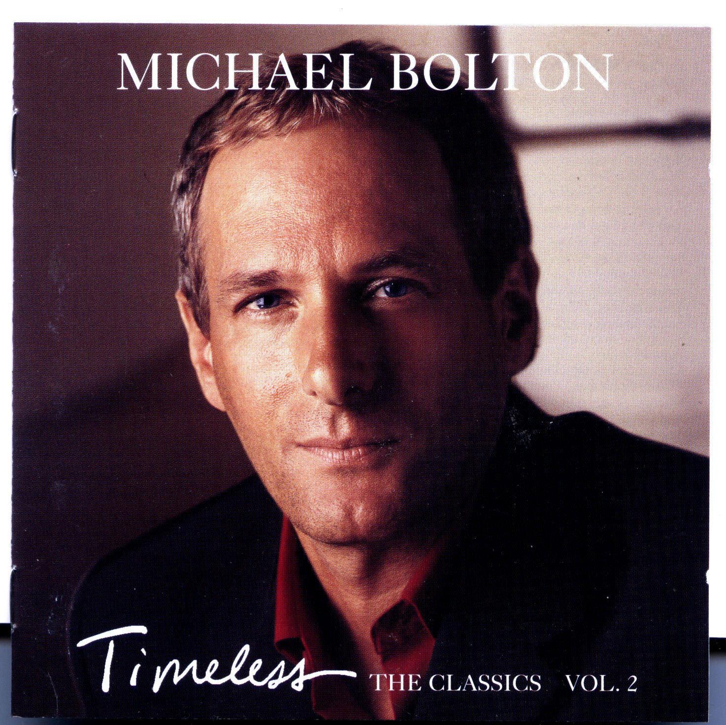 MIJAS: MICHAEL BOLTON - TIMELESS - THE CLASSICS VOL. 2