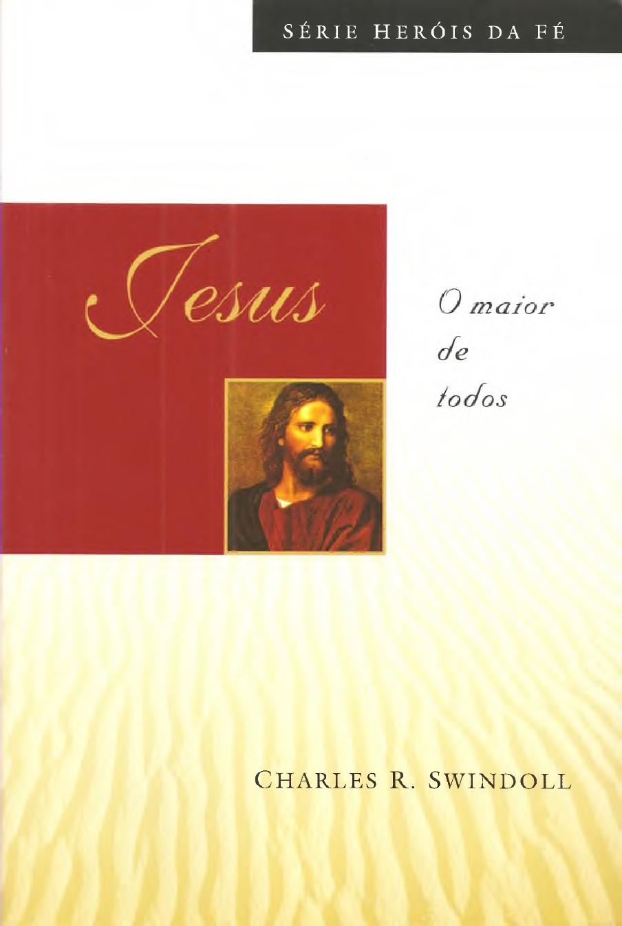 Charles R. Swindoll-Jesus:O Maior De Todos-