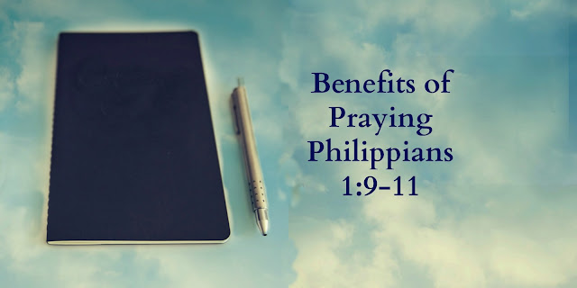 Praying God's Word, Benefits of Praying Philippians 1:9-11
