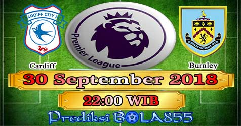Prediksi Bola855 Cardiff vs Burnley 30 September 2018