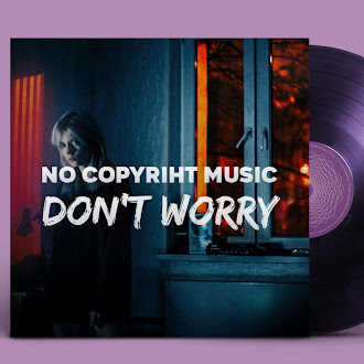 NO COPYRIGHT MUSIC: S!D - Don't Worry