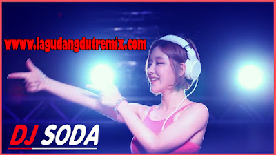 Download Lagu DJ Soda Enak Banget Full Bass Mp3