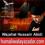 http://www.humaliwalayazadar.com/2017/09/syed-wajahat-hussain-abidi-nohay-2018.html